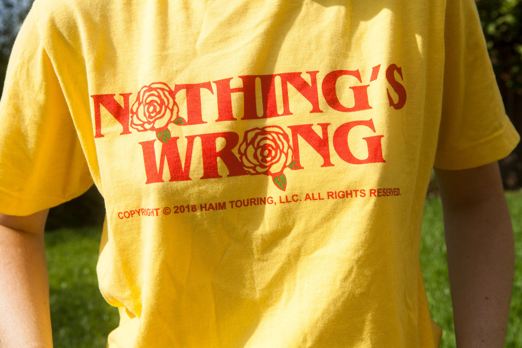 Nothing's Wrong T–Shirt