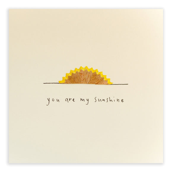 Pencil Shavings Card • My Sunshine