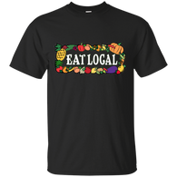 The Eat Local T-Shirt - The Mad Genius Store