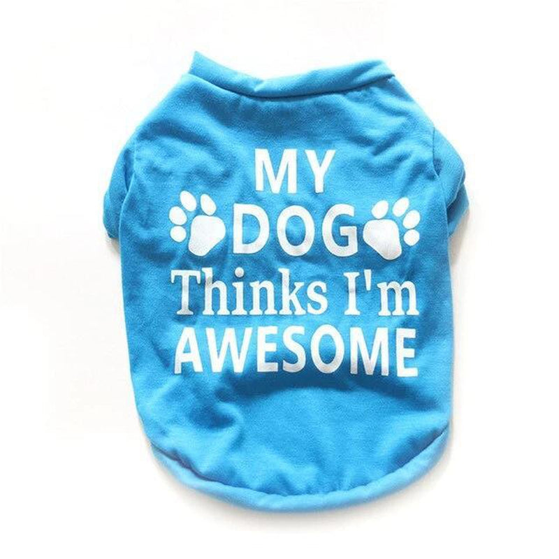 My Dog Thinks I'm Awesome Dog T-Shirt Pet Clothes Oberlo White L