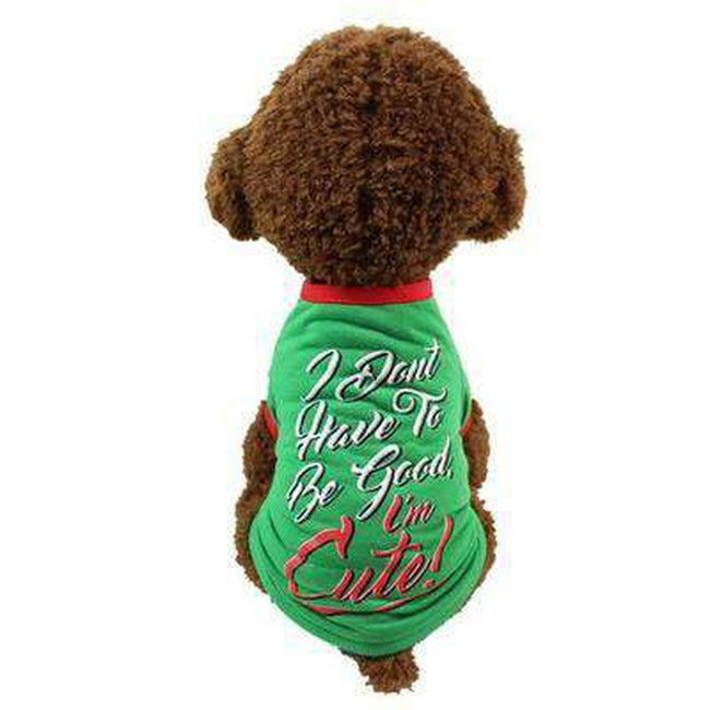 I Don't Have to be Good Christmas T-Shirt, Pet Clothes, Furbabeez, [tag]