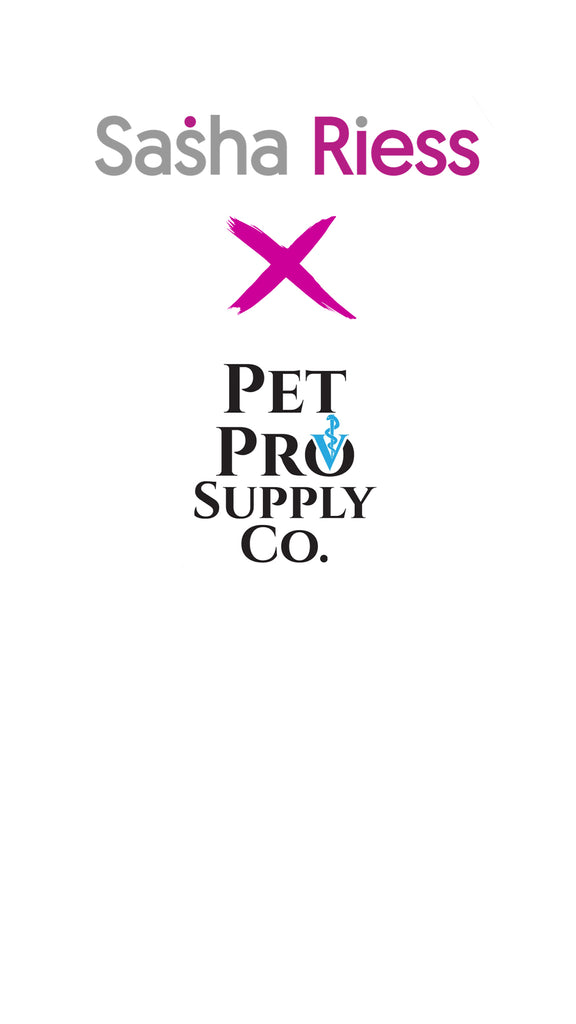 Sasha Riess X Pet Pro Supply Co.