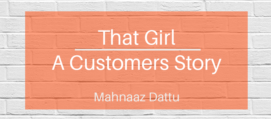 That Girl - A Customer's Story