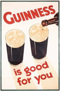 Guiness is good for you! We promise