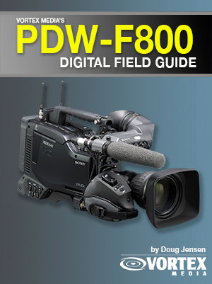 Sony PDW-F800 Field Guide