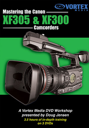 Mastering the Canon XF305 and XF300 camcorders
