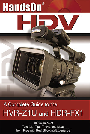 Guide to the Sony HVRZ1U & HDR-FX1