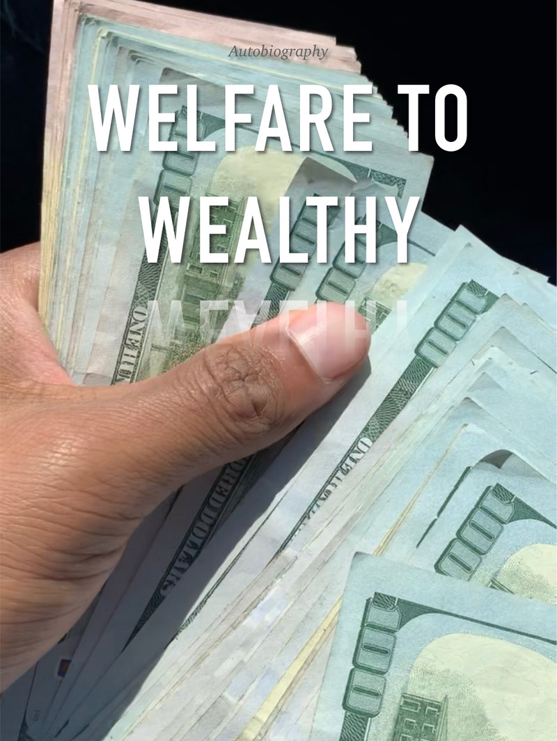 Welfare to Wealthy