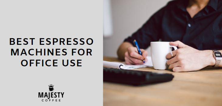 BEST ESPRESSO MACHINES FOR OFFICE USE