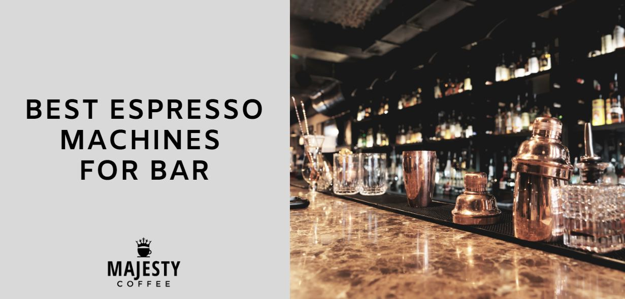 BEST ESPRESSO MACHINE FOR BAR