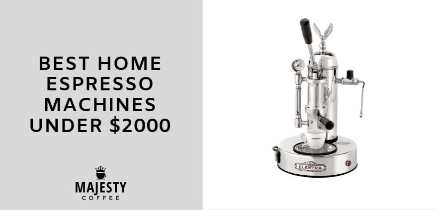 BEST HOME ESPRESSO MACHINES UNDER 2000