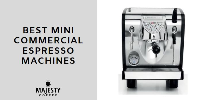 BEST MINI COMMERCIAL ESPRESSO MACHINES