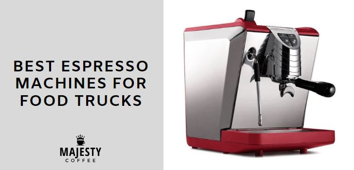 BEST ESPRESSO MACHINES FOR FOOD TRUCKS