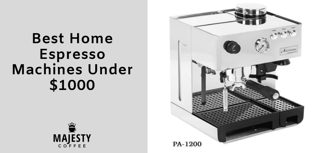 Best Home Espresso Machines Under $1000