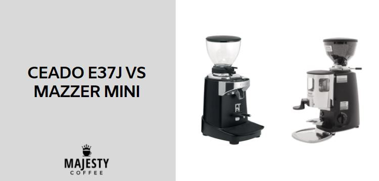 Ceado E37J vs Mazzer Mini