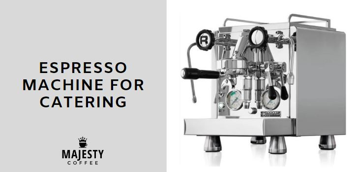 best espresso machines for catering