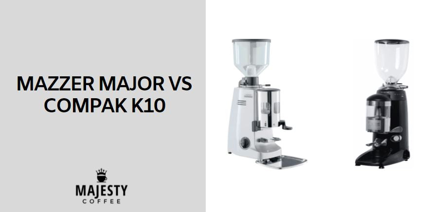 Mazzer Major vs Compak K10
