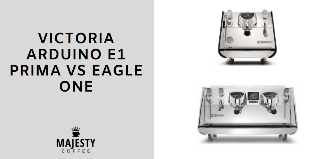 Victoria Arduino E1 Prima vs Eagle One