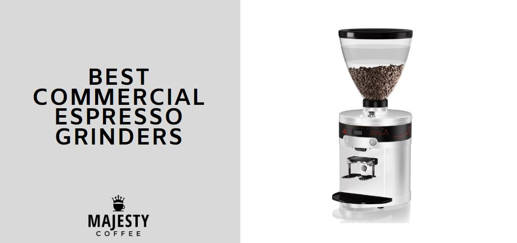 Best Burr Coffee Grinder 2020.5 Best Commercial Espresso Grinders 2019 2020 Majesty Coffee