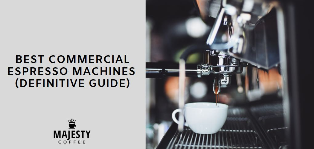 best commercial espresso machine - the definitive guide