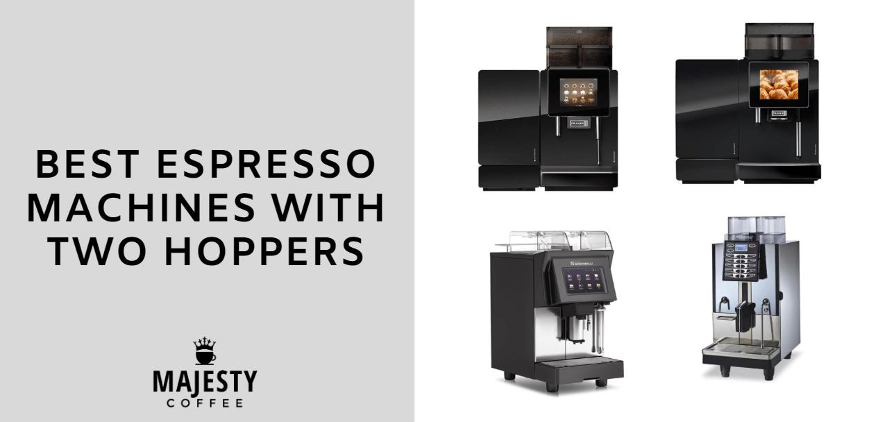 best espresso machines with two hoppers
