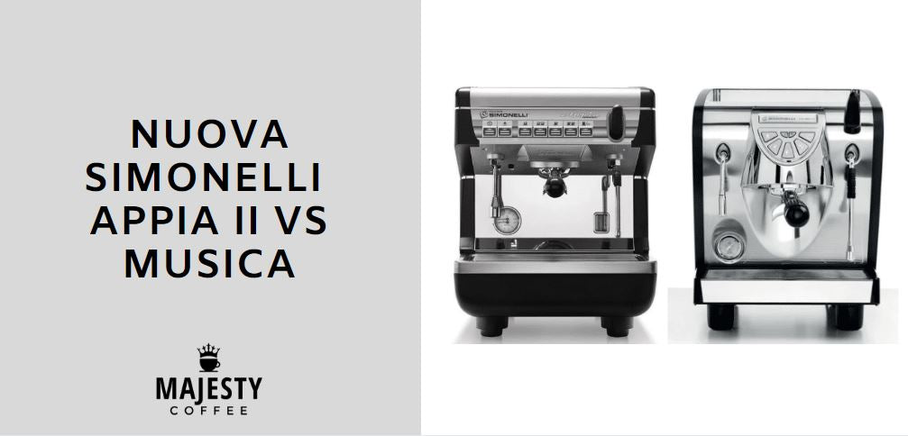 Nuova Simonelli Appia Ii Vs Musica Which Is Better Majesty Coffee
