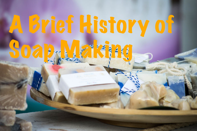 A Brief History of Soap Making