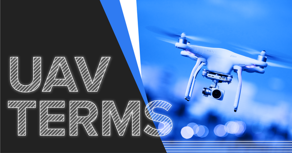Complete List of UAV Terms You Need To Know