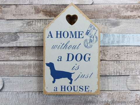 Wooden plaque sign A home without a dog is just a house Blue