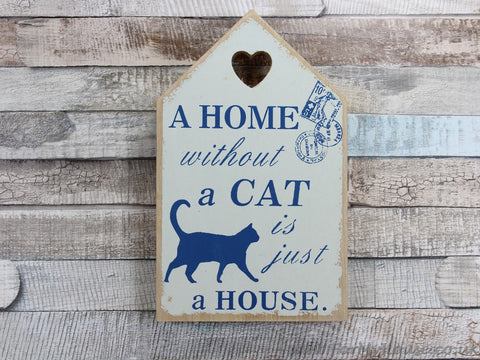 Wooden plaque sign A home without a cat is just a house Blue