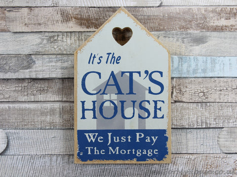 Wooden plaque sign Its the cats house, we just pay the mortgage Blue
