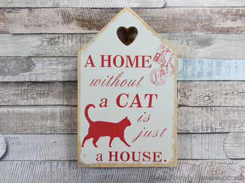 Wooden plaque sign A home without a cat is just a house red