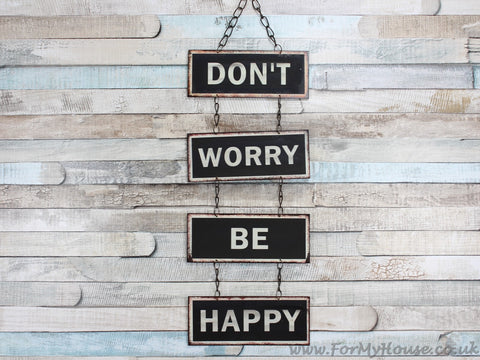 Don't Worry Be Happy metal hanging sign