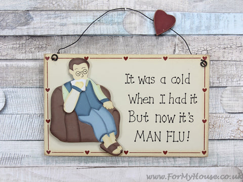 It was a cold … Man Flu plaque sign