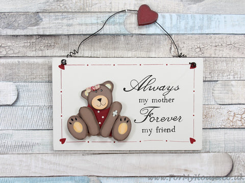 Always my mother … Teddy plaque sign