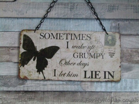 Butterfly Sometimes I wake up grumpy... plaque sign
