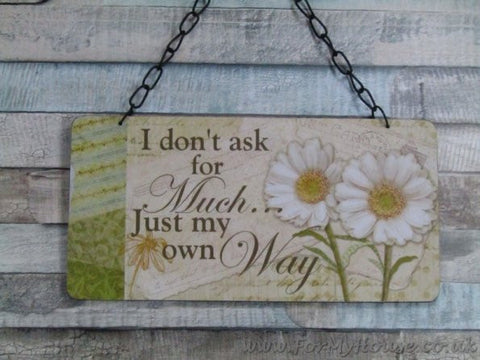 Daisy I don't ask for much plaque sign