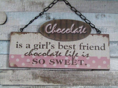Chocolate is a girl's best friend  plaque sign