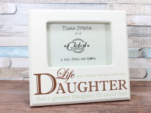 "4X6"" Never Find A Greater Daughter... Photo Frame"