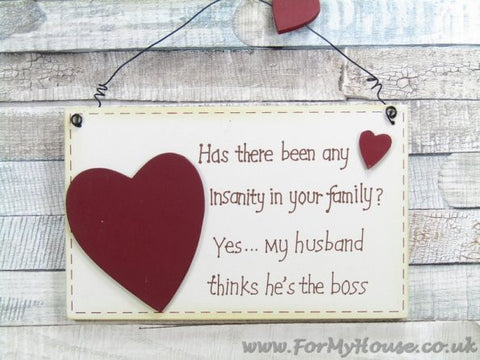 Heart Has there been any insanity in your family?... Plaque sign