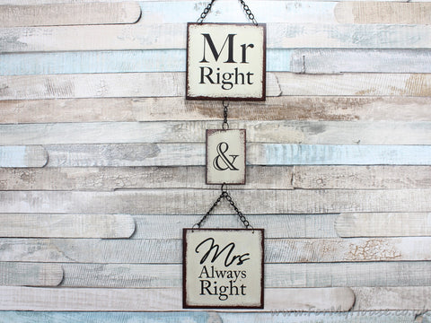 Mr Right and Mrs Always Right Metal Hanging Plaque