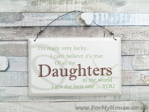 Daughter I'm really very lucky… plaque sign