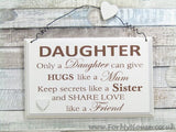 Only a daughter can give… plaque sign
