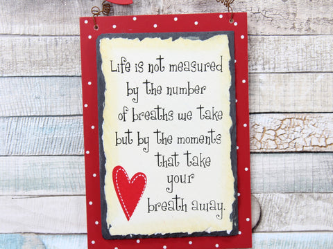Life Is Not Measured Red Polka Dot Slate Plaque Sign