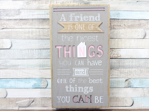 A Friend Is One Of The Nicest Things Box Plaque Sign