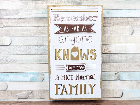 Remember As Far ... Nice Normal Family Box Plaque Sign