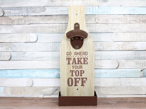 Take Your Top Off Wooden Beer Bottle Opener