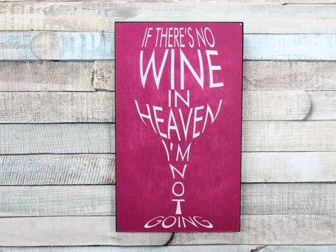 If There's No Wine In Heaven Pink Plaque