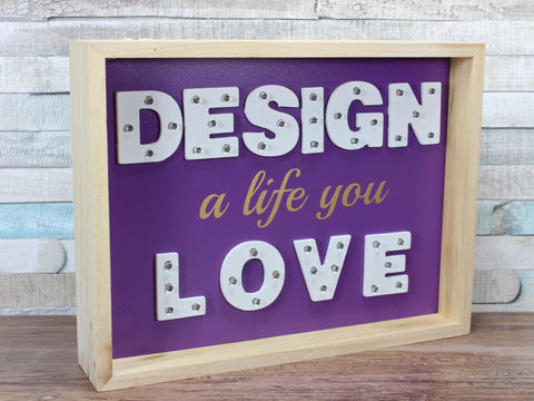 LED Design a Life You Love Purple Sign