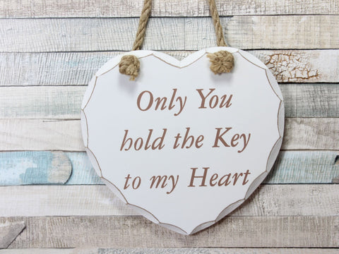 Only You Hold The Key To My Heart White Plaque Sign